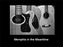 Memphis in the Meantime